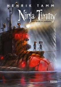 Ninja Timmy och resan till Sansoria (e-bok) av