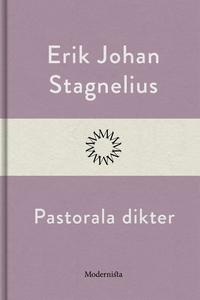 Pastorala dikter (e-bok) av Erik Johan Stagneli
