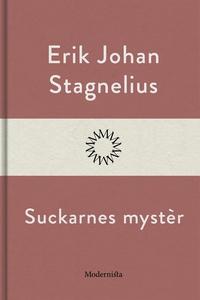 Suckarnes mystèr (e-bok) av Erik Johan Stagneli
