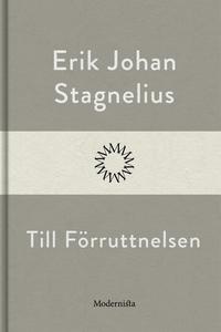 Till Förruttnelsen (e-bok) av Erik Johan Stagne
