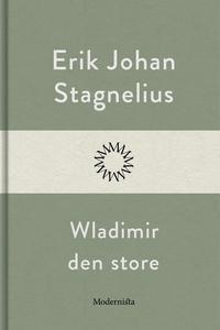Wladimir den store (e-bok) av Erik Johan Stagne