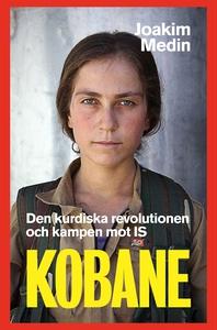 Kobane – Den kurdiska revolutionen och kampen m