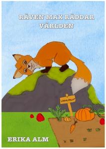 Räven Max räddar världen (e-bok) av Erika Alm