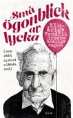 Små ögonblick av lycka (men rätt mycket elände med) : 83¼-årige Hendrik Groens hemliga dagbok