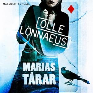 Marias tårar (ljudbok) av Olle Lönnaeus