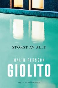 Störst av allt (e-bok) av Malin Persson Giolito
