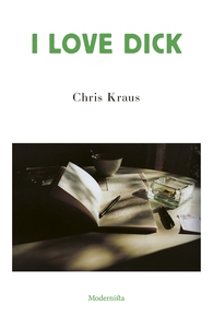 I Love Dick (e-bok) av Chris Kraus