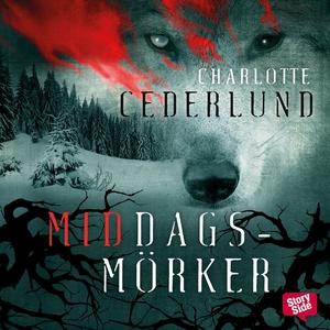 Middagsmörker (ljudbok) av Charlotte Cederlund