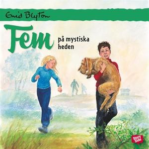 Fem på mystiska heden (ljudbok) av Enid Blyton