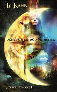 Dans för en död prinsessa (e-bok) av Lo Kahn