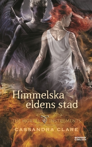 Himmelska eldens stad (e-bok) av Cassandra , Ca