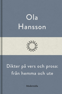 Dikter på vers och prosa: från hemma och ute (e