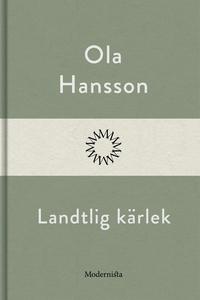 Landtlig kärlek (e-bok) av Ola Hansson