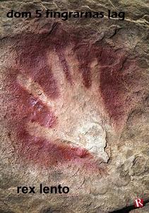 Dom 5 fingrarnas lag (e-bok) av Rex Lento