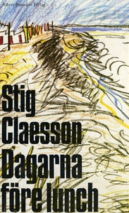 Dagarna före lunch (e-bok) av Stig Claesson