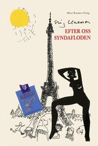 Efter oss syndafloden (e-bok) av Stig Claesson