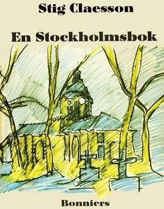 En Stockholmsbok (e-bok) av Stig Claesson