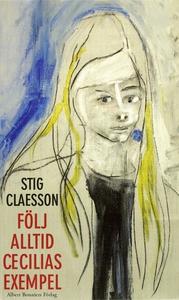 Följ alltid Cecilias exempel (e-bok) av Stig Cl