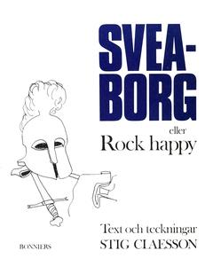 Sveaborg eller Rock happy (e-bok) av Stig Claes