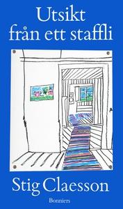 Utsikt från ett staffli (e-bok) av Stig Claesso
