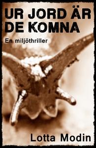 Ur jord är de komna - En miljöthriller (e-bok)