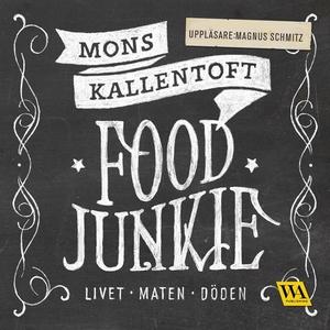 Food junkie (ljudbok) av Mons Kallentoft