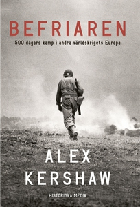 Befriaren. 500 dagars kamp i andra världskriget