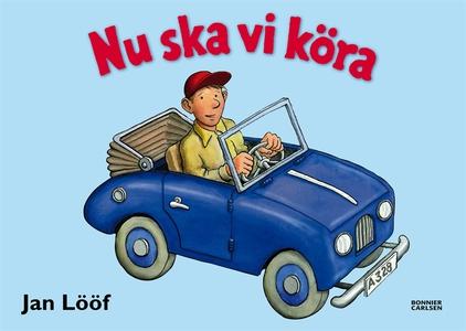 Nu ska vi köra (e-bok) av Jan Lööf