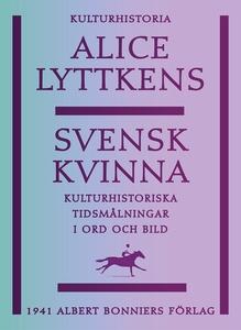 Svensk kvinna : Kulturhistoriska tidsmålningar