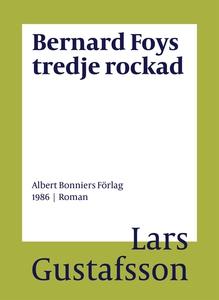 Bernard Foys tredje rockad (e-bok) av Lars Gust