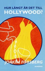 Hur långt är det till Hollywood? (e-bok) av Joa