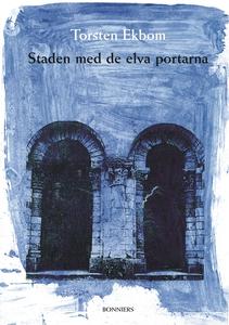 Staden med de elva portarna (e-bok) av Torsten