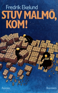 Stuv Malmö, kom! (e-bok) av Fredrik Ekelund