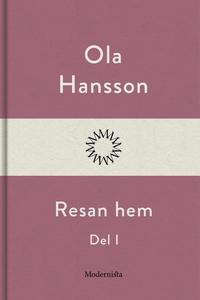 Resan hem I (e-bok) av Ola Hansson