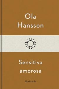 Sensitiva amorosa (e-bok) av Ola Hansson
