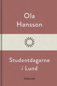 Studentdagarne i Lund (e-bok) av Ola Hansson