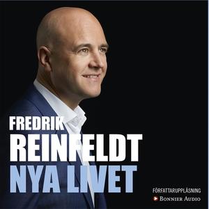 Nya livet (ljudbok) av Fredrik Reinfeldt