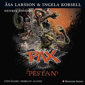 PAX. Pestan (ljudbok) av Åsa Larsson, Ingela Ko