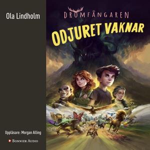 Odjuret vaknar (ljudbok) av Ola Lindholm