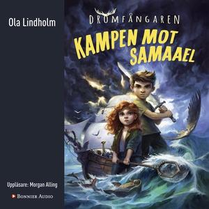 Kampen mot Samaael (ljudbok) av Ola Lindholm