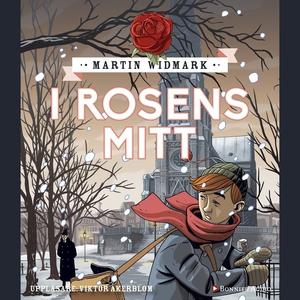 I rosens mitt (ljudbok) av Martin Widmark