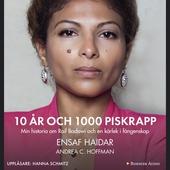 10 år och 1000 piskrapp : Min historia om Raif Badawi och en kärlek i fångenskap