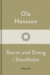 Sturm und Drang i Stockholm (e-bok) av Ola Hans