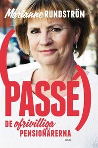 Passé : De ofrivilliga pensionärerna (e-bok) av