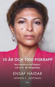 10 år och 1000 piskrapp : Min historia om Raif