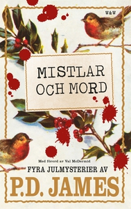 Mistlar och mord. Fyra julmysterier av P.D. Jam