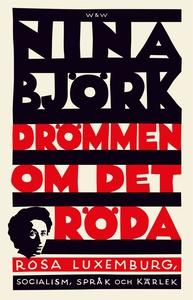 Drömmen om det röda : Rosa Luxemburg, socialism