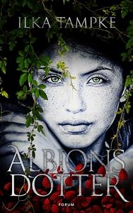 Albions dotter (e-bok) av Ilka Tampke