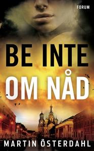 Be inte om nåd (e-bok) av Martin Österdahl