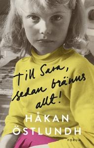 Till Sara, sedan bränns allt! (e-bok) av Håkan